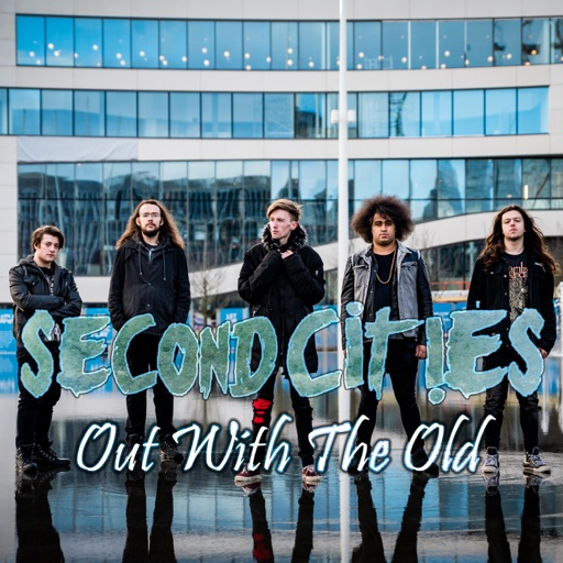 Second Cities exhilarates us with their new EP 'Out With The Old'