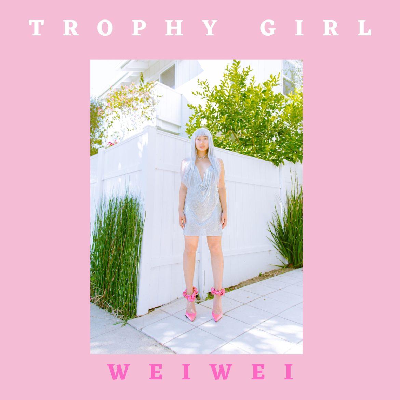 WeiWei Releases New Single 'Trophy Girl'